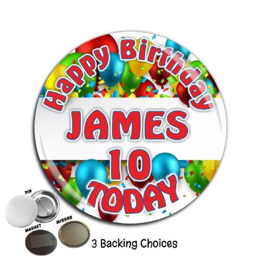 Large 75mm Personalised Bright Balloons Happy Birthday Badge N48 (Pin / Magnet / Mirror Backing)